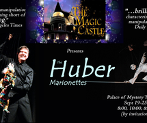 American puppeteer, Phillip Huber with The Huber Marionettes performing at the Palace of Mystery Theater (Hollywood, California, 2016). Photo courtesy of Phillip Huber