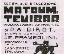 "Poster of <em>Matoum e Tevibar</em>, ""dramma simbolico per marionette"" (Teatro dei Piccoli premiere, 14 June 1919), based on the drama for puppets by French avant-garde poet, dramatist and theatre manager Pierre Albert-Birot, design and costumes: Enrico Prampolini. Photo courtesy of Istituto per i Beni Marionettistici e il Teatro Popolare (Turin, Italy)"